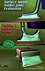 IPC DRM-SMT-G: Surface Mount Solder Joint Evaluation Training & Reference Guide